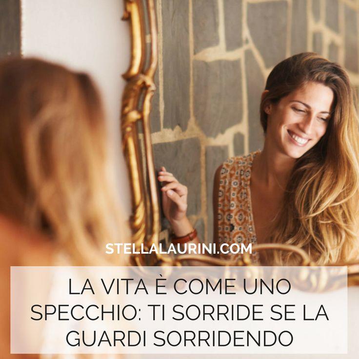 La vita è come uno specchio: ti sorride se la guardi sorridendo. Condividi?