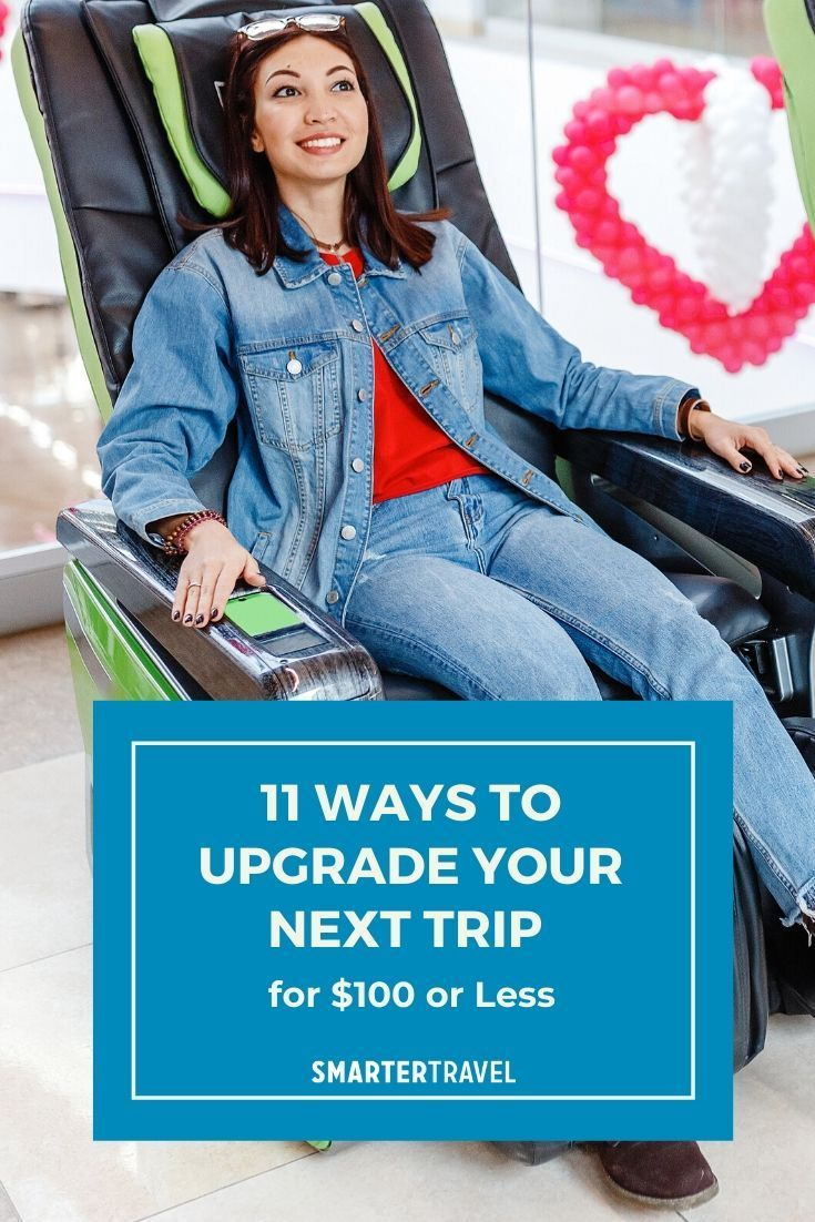 11 Indulgent Travel Upgrades For 100 Or Less Smartertravel Travel Upgrade Travel Credit