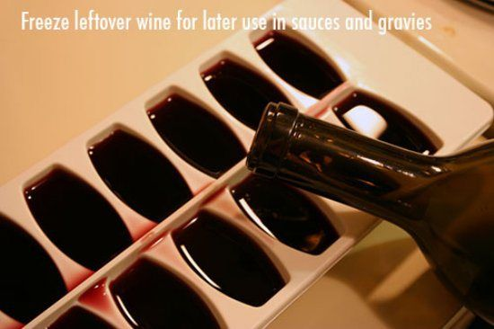 Freeze left over wine to use in dishes and sauces - 10 Handy tips