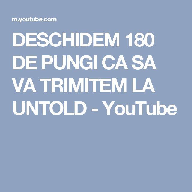 DESCHIDEM 180 DE PUNGI CA SA VA TRIMITEM LA UNTOLD - YouTube