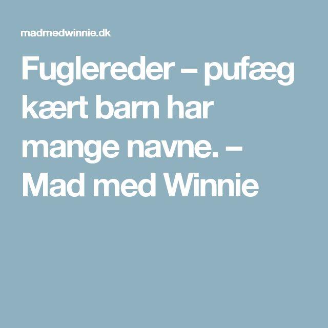 Fuglereder – pufæg kært barn har mange navne. – Mad med Winnie
