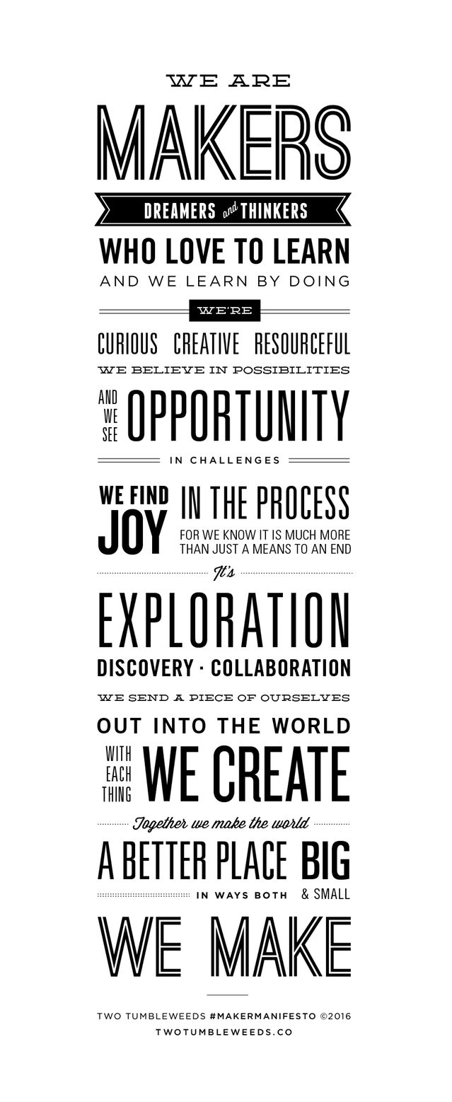 Makers unite! Together we can change the world. Download and print this poster for your studio, workshop, or maker space.