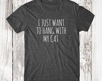 Coupe cintrée! I Just Want To Hang avec mon chat graphique Tee, T-shirt, drôle T-Shirt graphique, drôles chemises, t-shirts drôles