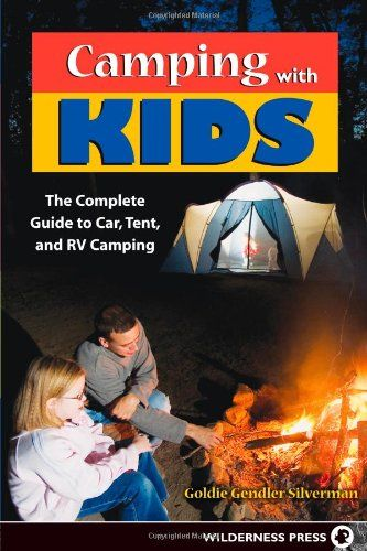 189 best camping outdoor activities images on pinterest outdoor camping with kids complete guide to car tent and rv camping fandeluxe Choice Image
