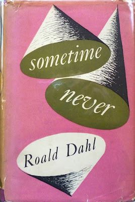 Existential Ennui: Sometime Never by Roald Dahl: Author's First Novel, British First Edition (Collins, 1949), Stephen Russ Cover Design