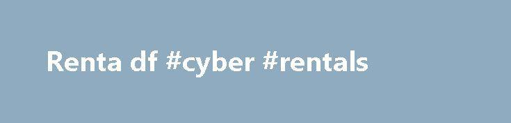 Renta df #cyber #rentals http://sweden.remmont.com/renta-df-cyber-rentals/  #renta df # RENTA-ALQUILER DE MESAS Y SILLAS|0445548881088 INFORMES Mesas sillas alquiler en ALVARO OBREGON. COYOACAN, BENITO JUAREZ, MIGUEL HIDALGO, MAGDALENA CONTRERAS. DISTRITO FEDERAL, el mejor precio de renta de sillas y mesas en el D.F, SILLAS, MESAS, alquiler de sillas y mesas en el DF. renta de sillas y mesas para fiestas, renta de mesas y sillas infantiles, alquiler de sillasy mesas para ni os, mesas y…
