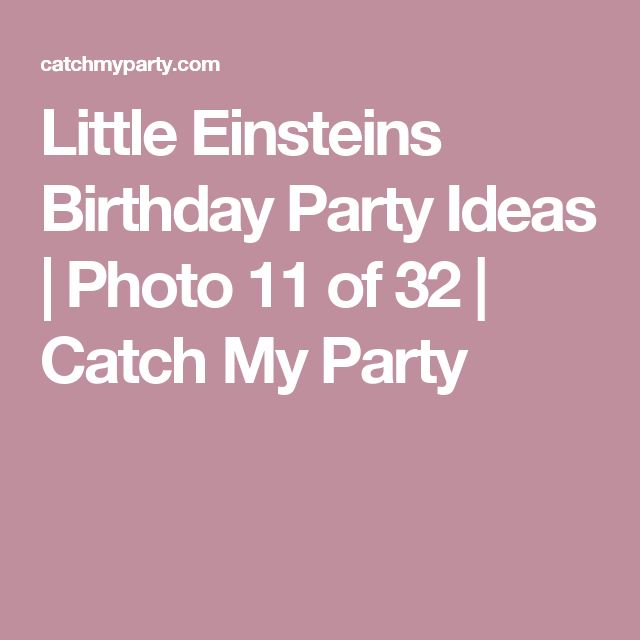 Little Einsteins Birthday Party Ideas | Photo 11 of 32 | Catch My Party