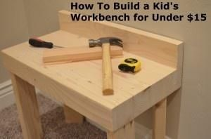 How to Build a kid's workbench for $15 tutorial