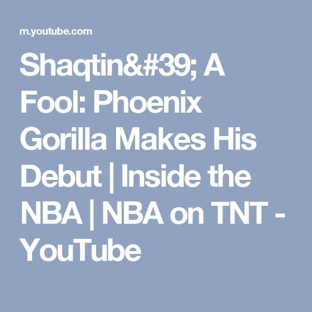 Shaqtin' A Fool: Phoenix Gorilla Makes His Debut | Inside the NBA | NBA on TNT - YouTube