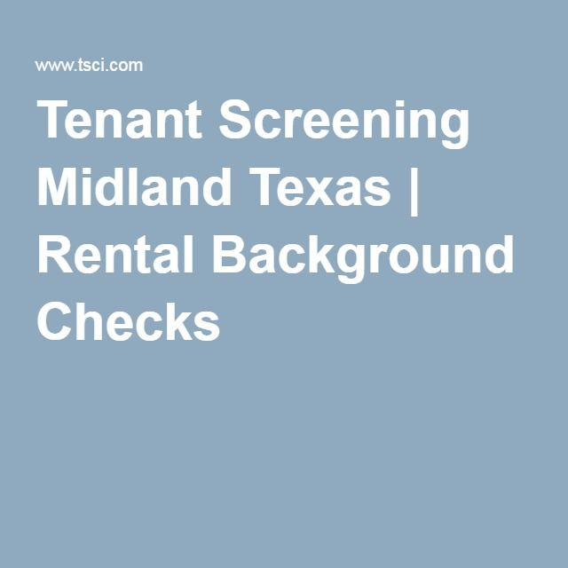 Tenant Screening Midland Texas Get a rental background checks - sample background report