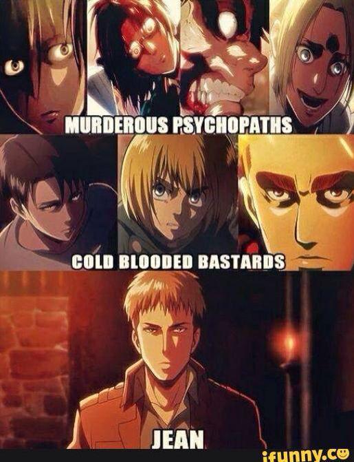 ''Psicopatas asesinos; Bastardos sangre fría; y... Jean''