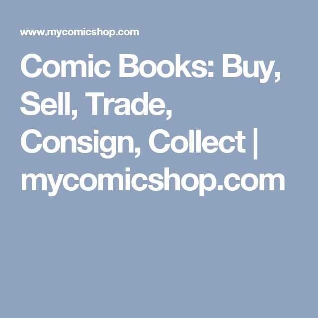 Comic Books: Buy, Sell, Trade, Consign, Collect | mycomicshop.com