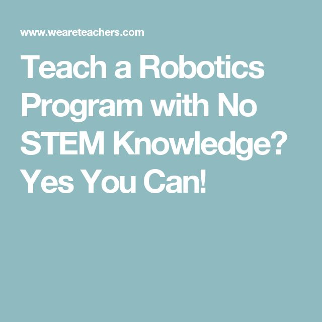 Teach a Robotics Program with No STEM Knowledge? Yes You Can!