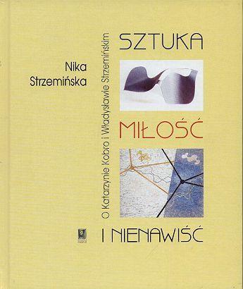 Sztuka, miłość i nienawiść - Nika Strzemińska | Książka | merlin.pl