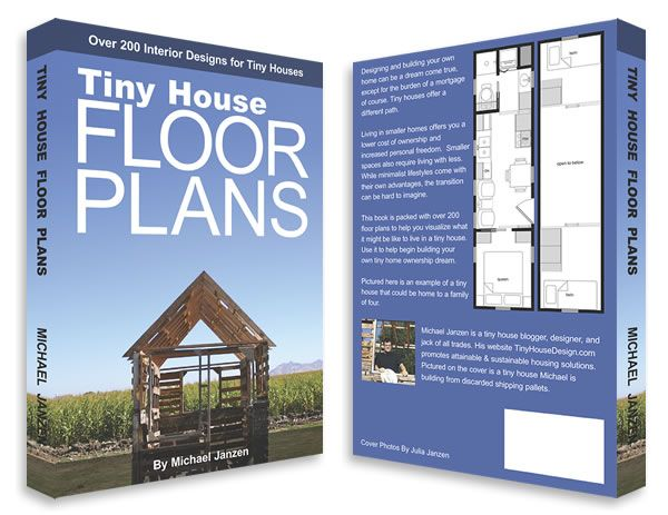 """""""... Michael has put together over 200 plans ranging in size from 8 ft. wide to 12 ft. wide. Some finished homes could be put on a trailer and others built on a foundation. These are all floor plans that you could use, you just need to decide on how you want to build the structure to meet your tiny house needs. ..."""" - from the Source note: this is both in analog (paper) and digital form! cool."""