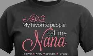Groupon - Personalized Nana T-Shirt from GiftsForYouNow.com. Groupon deal price: $9.99