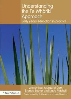 Understanding the Te Whariki Approach: Early Years Education in Practice (Understanding the ! Approach)