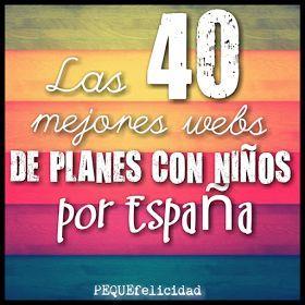 PEQUEfelicidad: LAS MEJORES 40 WEBS DE PLANES CON NIÑOS POR ESPAÑA