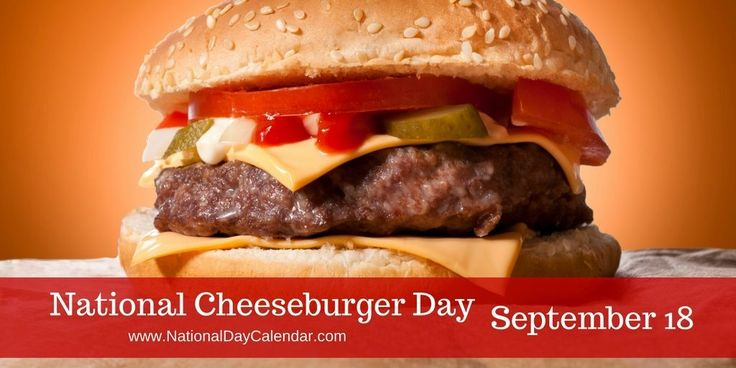 National Cheeseburger Day September 18 ~ America's favorite sandwich is honored on September 18th with a slice of cheese.  It's National Cheeseburger day! There are many theories to the beginning of the cheeseburger dating back to the 1920s.  One story suggests that Lionel Sternberger is reputed to have invented the cheeseburger in 1926 while working at his father's Pasadena, California sandwich shop, The Rite Spot.  During an experiment, he dropped a slice of American cheese on a sizzling…