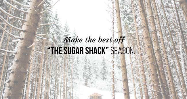 Sugar shack season