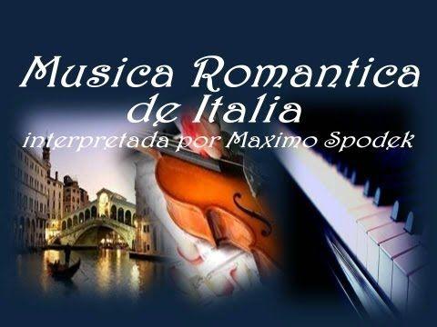 MUSICA ROMANTICA DE ITALIA, INSTRUMENTAL - YouTube