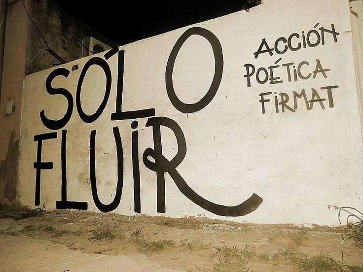 Sólo fluir #Acción Poética Firmat #accionpoetica
