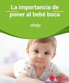 La #importancia de poner al bebé boca abajo #Boca #abajo es la postura que mejora la forma física del #bebé y le ayuda a alcanzar las #habilidades que necesita para convertirse en un ser independiente.
