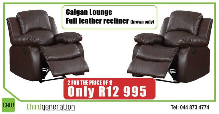 2 for the price 1! Get these Calgan Lounge full leather recliners (brown only) for only R12 995 at #ThirdGenerationCAW. Prices valid until 22 September 2016 or while stocks last. E&OE.