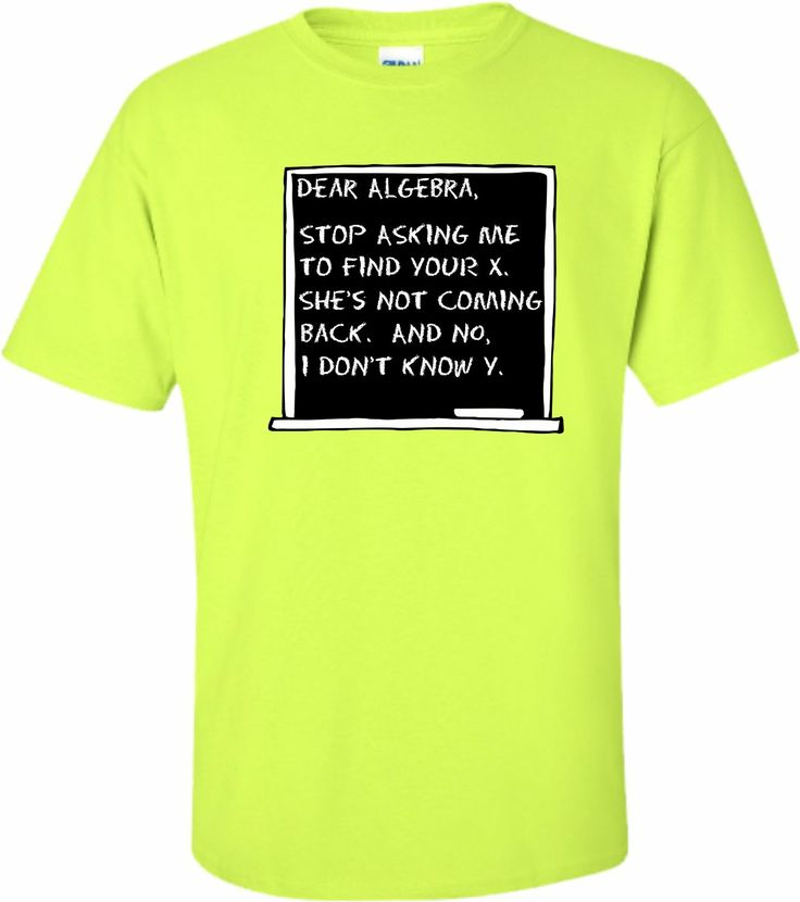 Adult Dear Algebra Stop Asking Me To Find Your X Funny Math T-ShirtDear Math Stop Asking Me To Find Your X