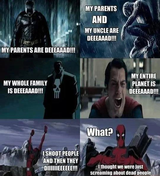 Super heroes and their dead parents…
