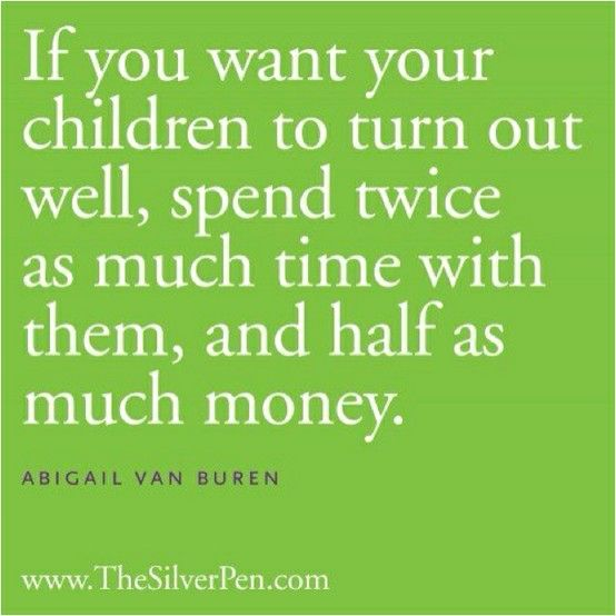amen: Quality Time, Remember This, Books Jackets, Food For Thoughts, Parents Tips, So True, True Stories, Good Advice, Parents Quotes