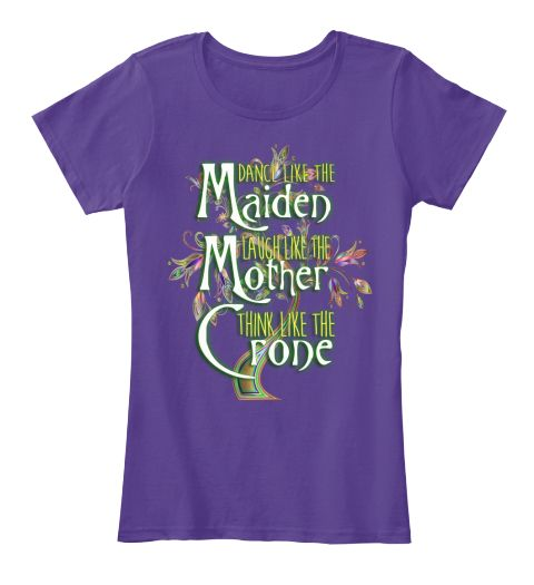 Dance Like The Maiden Laugh Like The Mother Think Like The Crone Purple Women's T-Shirt Front