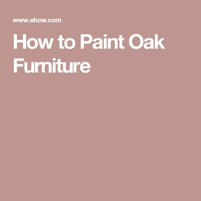 Tips Tricks For Painting Oak Cabinets: Best 25+ Painting Oak Furniture Ideas On Pinterest