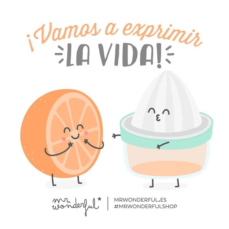 ¡Vamos a exprimir la vida! Mr Wonderful