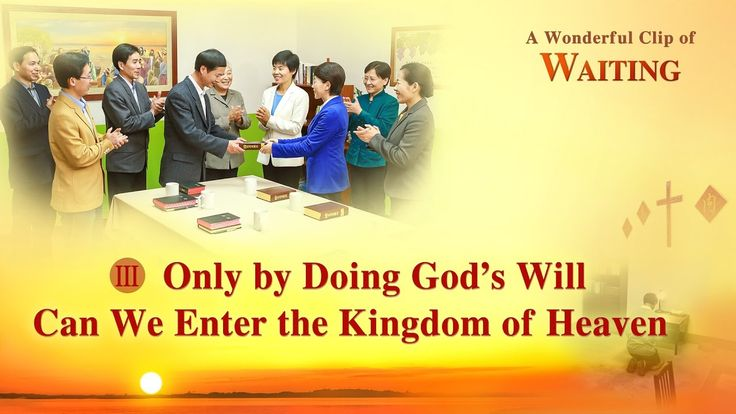 """Gospel Movie clip """"Waiting"""" (3) - Only by Doing God's Will Can We Enter ..."""
