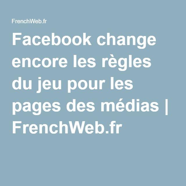 Facebook change encore les règles du jeu pour les pages des médias | FrenchWeb.fr