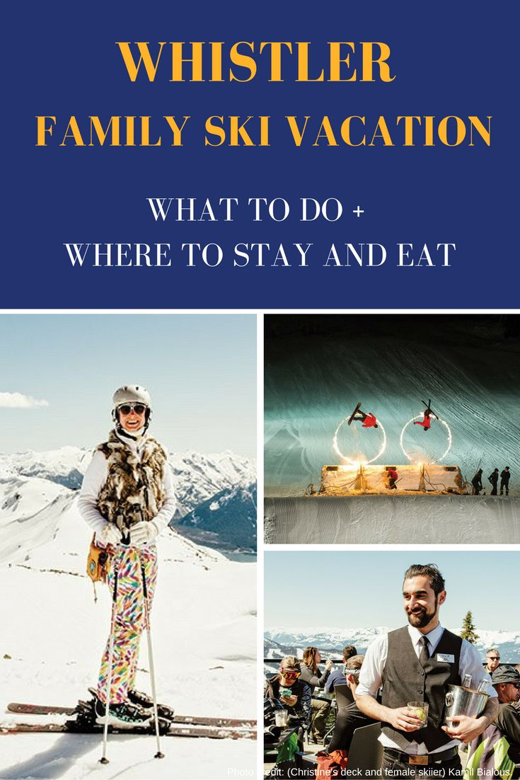 Whistler Blackcomb elevates the family ski vacation. Here's where to stay, eat and what to do.