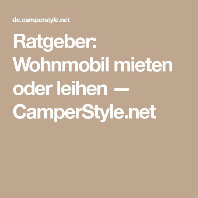 Ratgeber: Wohnmobil mieten oder leihen — CamperStyle.net