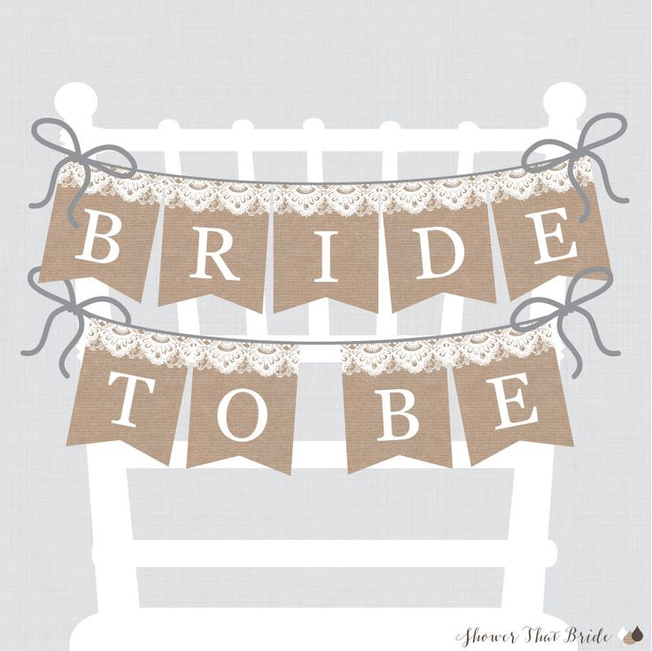 "Printable Bridal Shower Chair Banner - Burlap and Lace ""Bride to Be"" Banner - Rustic Burlap and Lace Bridal Shower Decoration - 0003 by ShowerThatBrideShop on Etsy https://www.etsy.com/listing/261370991/printable-bridal-shower-chair-banner"