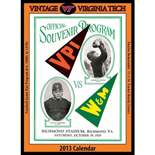 Vintage Virginia Tech Football Wall Calendar: The 2013 Vintage Virginia Tech Hokies Football Calendar features archival-quality images of vintage game-day football program art from the early 1900s – 1960s.  http://www.calendars.com/Virginia-Tech-Hokies/Vintage-Virginia-Tech-Football-2013-Wall-Calendar/prod201300009706/?categoryId=cat00679=cat00679#