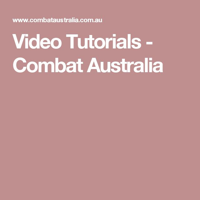 Video Tutorials - Combat Australia
