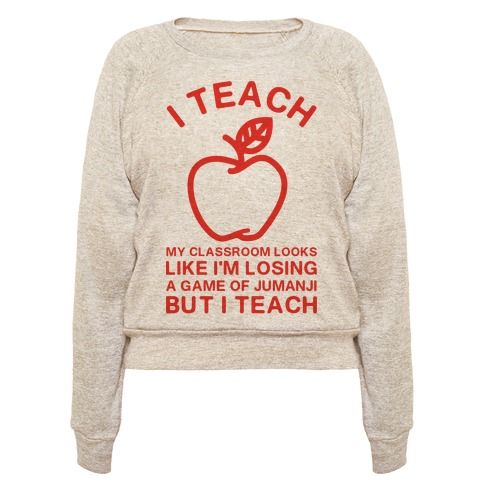 "Teaching is a hard job. Somedays it feels crazier than braving giant bugs, and stampeding rhinos. Show that you give it your for your students even though it gets a little messy with this funny teacher shirt featuring the phrase ""I Teach, My Classroom Loo"