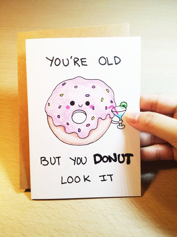 Funny Birthday Card, Birthday humor card, funny card, Funny pun card, Donut card, birthday card for friend, boyfriend, girlfriend, mom, dad Funny Birthday Card Birthday humor card funny by LoveNCreativity
