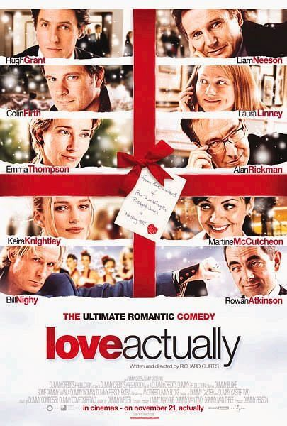 Love actually is all around. And probably the best romantic comedy ever and this coming from someone who hates romantic comedies