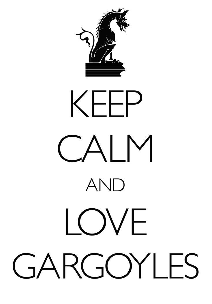 keep calm and love gargoyles / created with Keep Calm and Carry On for iOS #keepcalm #gargoyles