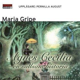 Agnes Cecilia - en sällsam historia (9789173480284) - Maria Gripe - Nedladdningsbara ljudböcker - CDON.COM