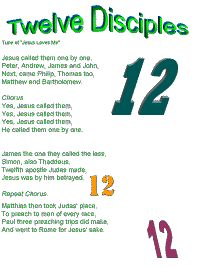Twelve Disciples Song ...This is how I learned them. (in the tune of Jesus Loves Me) :)