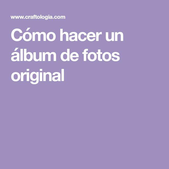 Cómo hacer un álbum de fotos original