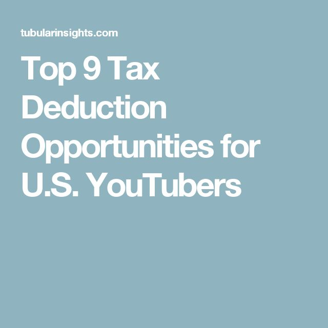 Top  Tax Deduction Opportunities For US Youtubers  T A X E S