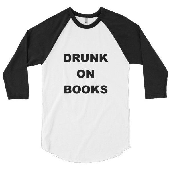 Drunk on Books Baseball T-shirt Books and Ballads ($24) ❤ liked on Polyvore featuring tops, t-shirts, shirts, white t shirt, baseball tee shirts, polyester t shirts, baseball shirts and raglan baseball tee
